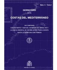 DERROTERO DE LAS COSTAS DEL MEDITERRÁNEO Num. 3 TOMO I