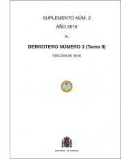 SUPLEMENTO NUM. 2. 2015 AL DERROTERO NÚMERO 3 (TOMO II) EDICIÓN 2010