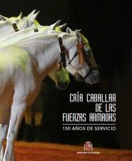 CRÍA CABALLAR DE LA DEFENSA. 150 AÑOS DE SERVICIO