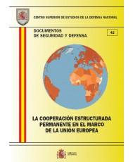 LA COOPERACIÓN ESTRUCTURADA PERMANENTE EN EL MARCO DE LA UNIÓN EUROPEA
