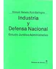 INDUSTRIA Y DEFENSA NACIONAL: ESTUDIO JURÍDICO-ADMINISTRATIVO