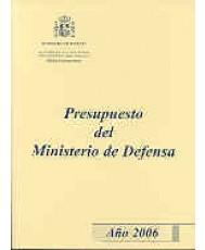 PRESUPUESTO DEL MINISTERIO DE DEFENSA. AÑO 2006