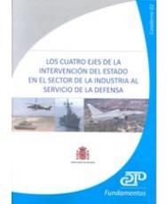 CUATRO EJES DE LA INTERVENCIÓN DEL ESTADO EN EL SECTOR DE LA INDUSTRIA AL SERVICIO DE LA DEFENSA