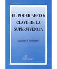 PODER AÉREO: CLAVE DE LA SUPERVIVENCIA