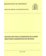 INSTRUCCIÓN PARA LA REDACCIÓN DE PLANES DIRECTORES URBANÍSTICOS DE DEFENSA