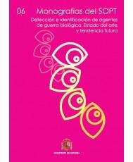 MONOGRAFÍAS DEL SOPT Nº6. DETECCIÓN E IDENTIFICACIÓN DE AGENTES DE GUERRA BIOLÓGICA. ESTADO DEL ARTE Y TENDENCIA FUTURA