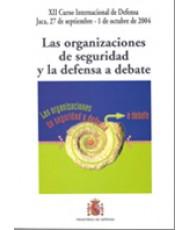 LAS ORGANIZACIONES DE SEGURIDAD Y LA DEFENSA A DEBATE
