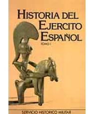 HISTORIA DEL EJÉRCITO ESPAÑOL. Tomo I