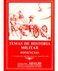 TEMAS DE HISTORIA MILITAR. II CONGRESO DE ZARAGOZA. 1988 (PONENCIAS)