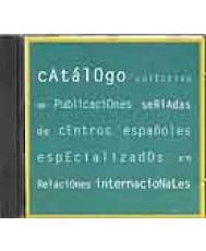 CATÁLOGO COLECTIVO DE PUBLICACIONES SERIADAS DE CENTROS ESPAÑOLES ESPECIALIZADOS EN RELACIONES INTERNACIONALES