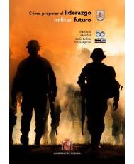 Cómo preparar el liderazgo militar futuro