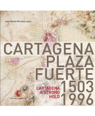 Cartagena plaza fuerte. 1503-1996 = Cartagena a strong hold. 1503-1996