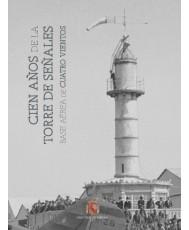 Cien años de la torre de señales. Base Aérea de Cuatro Vientos