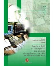 DESDE EL T-33 AL EUROFIGHTER. LOS AVIONES DE COMBATE A REACCIÓN EN EL EJÉRCITO DEL AIRE (2ª EDICIÓN)