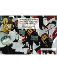 UNIFORMES DE LA ARMADA TRES SIGLOS DE HISTORIA (1700-2000). INFANTERÍA DE MARINA. VOL. III