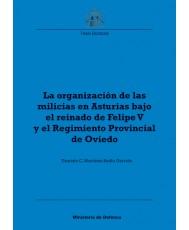 LA ORGANIZACIÓN DE LAS MILICIAS EN ASTURIAS BAJO EL REINADO DE FELIPE V Y EL REGIMIENTO PROVINCIAL DE OVIEDO