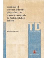 LA APLICACIÓN DEL CONTRATO DE COLABORACIÓN PÚBLICO-PRIVADO A LOS PROGRAMAS DE ARMAMENTO DEL MINISTERIO DE DEFENSA