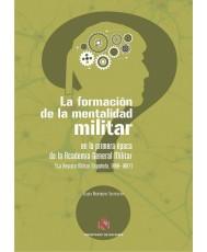 LA FORMACIÓN DE LA MENTALIDAD MILITAR EN LA PRIMERA ÉPOCA DE LA ACADEMIA GENERAL MILITAR (LA REVISTA MILITAR ESPAÑOLA, 1880-1887)