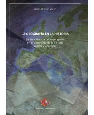 La geografía en la historia. La importancia de la geografía en el desarrollo de la historia militar y universal