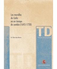 LAS MURALLAS DE CÁDIZ EN UN TIEMPO DE CAMBIO (1693-1728)