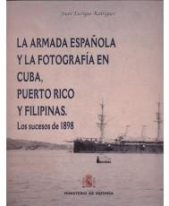 LA ARMADA ESPAÑOLA Y LA FOTOGRAFÍA EN CUBA, PUERTO RICO Y FILIPINAS: LOS SUCESOS DE 1898