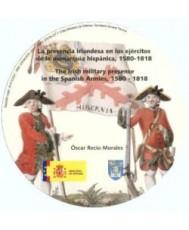 LA PRESENCIA IRLANDESA EN LOS EJÉRCITOS DE LA MONARQUÍA HISPÁNICA, 1580-1818