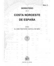DERROTERO DE LA COSTA NOROESTE DE ESPAÑA. Núm. 3. 1ª EDICIÓN 2016