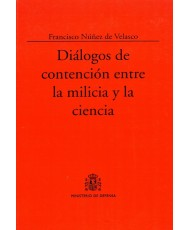 DIÁLOGOS DE CONTENCIÓN ENTRE LA MILICIA Y LA CIENCIA