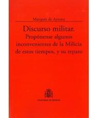 DISCURSO MILITAR: PROPÓNENSE ALGUNOS INCONVENIENTES DE LA MILICIA DE ESTOS TIEMPOS