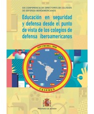 EDUCACIÓN EN SEGURIDAD Y DEFENSA DESDE EL PUNTO DE VISTA DE LOS COLEGIOS DE DEFENSA IBEROAMERICANOS