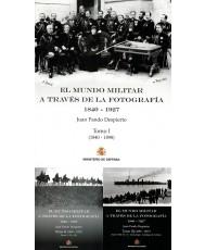 EL MUNDO MILITAR A TRAVÉS DE LA FOTOGRAFÍA 1840-1927
