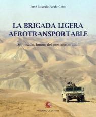 BRIGADA LIGERA AEROTRANSPORTABLE, LA. DEL PASADO HONOR, DEL PRESENTE ORGULLO