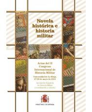 NOVELA HISTÓRICA E HISTORIA MILITAR. ACTAS DEL II CONGRESO INTERNACIONAL DE HISTORIA MILITAR