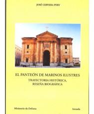 EL PANTEÓN DE MARINOS ILUSTRES: TRAYECTORIA HISTÓRICA, RESEÑA BIOGRÁFICA
