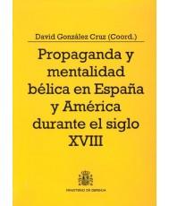 PROPAGANDA Y MENTALIDAD BÉLICA EN ESPAÑA Y AMÉRICA DURANTE EL SIGLO XVIII