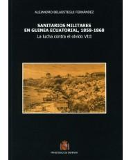 SANITARIOS MILITARES EN GUÍNEA ECUATORIAL, 1858-1868: LA LUCHA CONTRA EL OLVIDO VIII