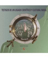Testigos de un legado científico y cultural naval