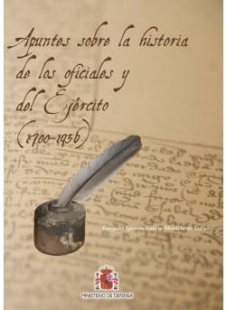 APUNTES SOBRE LA HISTORIA DE LOS OFICIALES Y DEL EJÉRCITO (1700-1936)