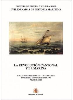 LA REVOLUCIÓN CANTONAL Y LA MARINA. CUADERNO MONOGRÁFICO Nº 78