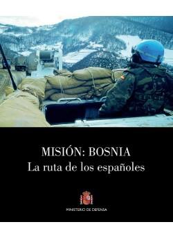 MISIÓN: BOSNIA. LA RUTA DE LOS ESPAÑOLES