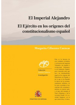 EL IMPERIAL ALEJANDRO. EL EJÉRCITO EN LOS ORÍGENES DEL CONSTITUCIONALISMO ESPAÑOL
