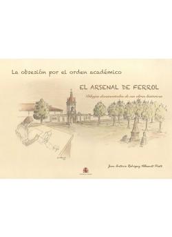 LÁMINAS ARSENAL DE FERROL. LA OBSESIÓN POR EL ORDEN ACADÉMICO