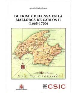 GUERRA Y DEFENSA EN MALLORCA DE CARLOS II (1665-1700)