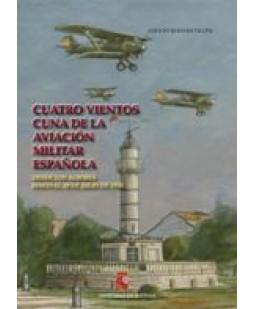 CUATRO VIENTOS CUNA DE LA AVIACIÓN MILITAR ESPAÑOLA: DESDE LOS ALBORES HASTA EL 18 DE JULIO DE 1936