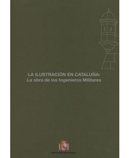 LA ILUSTRACIÓN EN CATALUÑA. LA OBRA DE LOS INGENIEROS MILITARES