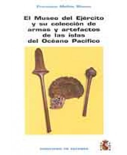 MUSEO DEL EJÉRCITO Y SU COLECCIÓN DE ARMAS Y ARTEFACTOS DE LAS ISLAS DEL OCÉANO PACÍFICO, EL