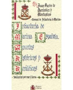Infanteria de Marina española. Apuntes historicos y heraldicos