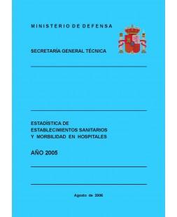 ESTADÍSTICA DE ESTABLECIMIENTOS SANITARIOS MILITARES Y MORBILIDAD EN HOSPITALES 2005