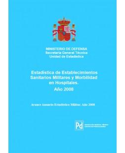 ESTADÍSTICA DE ESTABLECIMIENTOS SANITARIOS MILITARES Y MORBILIDAD EN HOSPITALES 2008