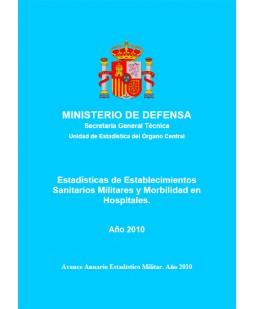 ESTADÍSTICA DE ESTABLECIMIENTOS SANITARIOS MILITARES Y MORBILIDAD EN HOSPITALES 2010